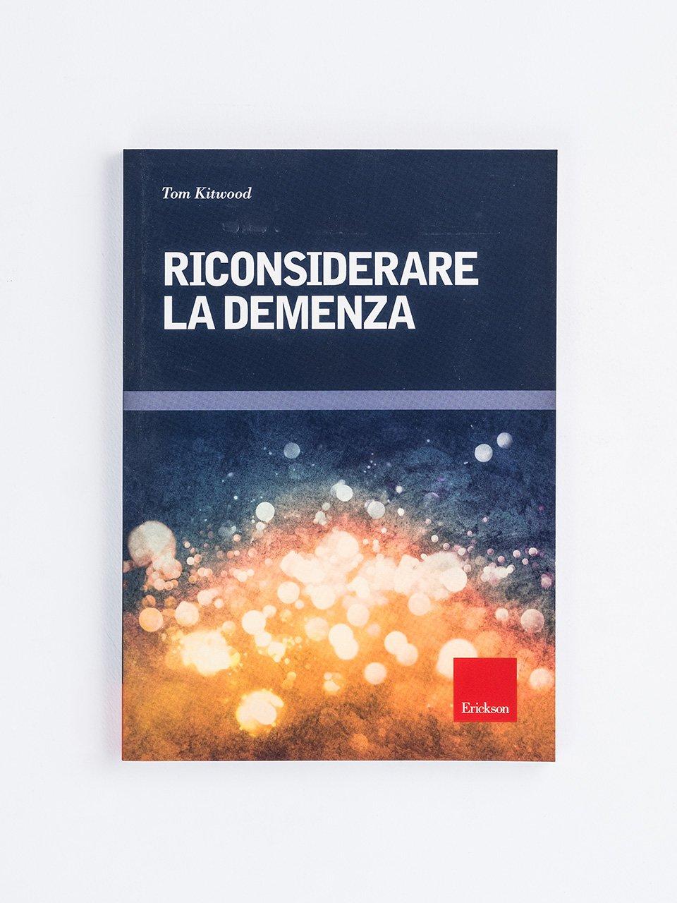 Riconsiderare la demenza - La riabilitazione nella demenza grave - Libri - Erickson