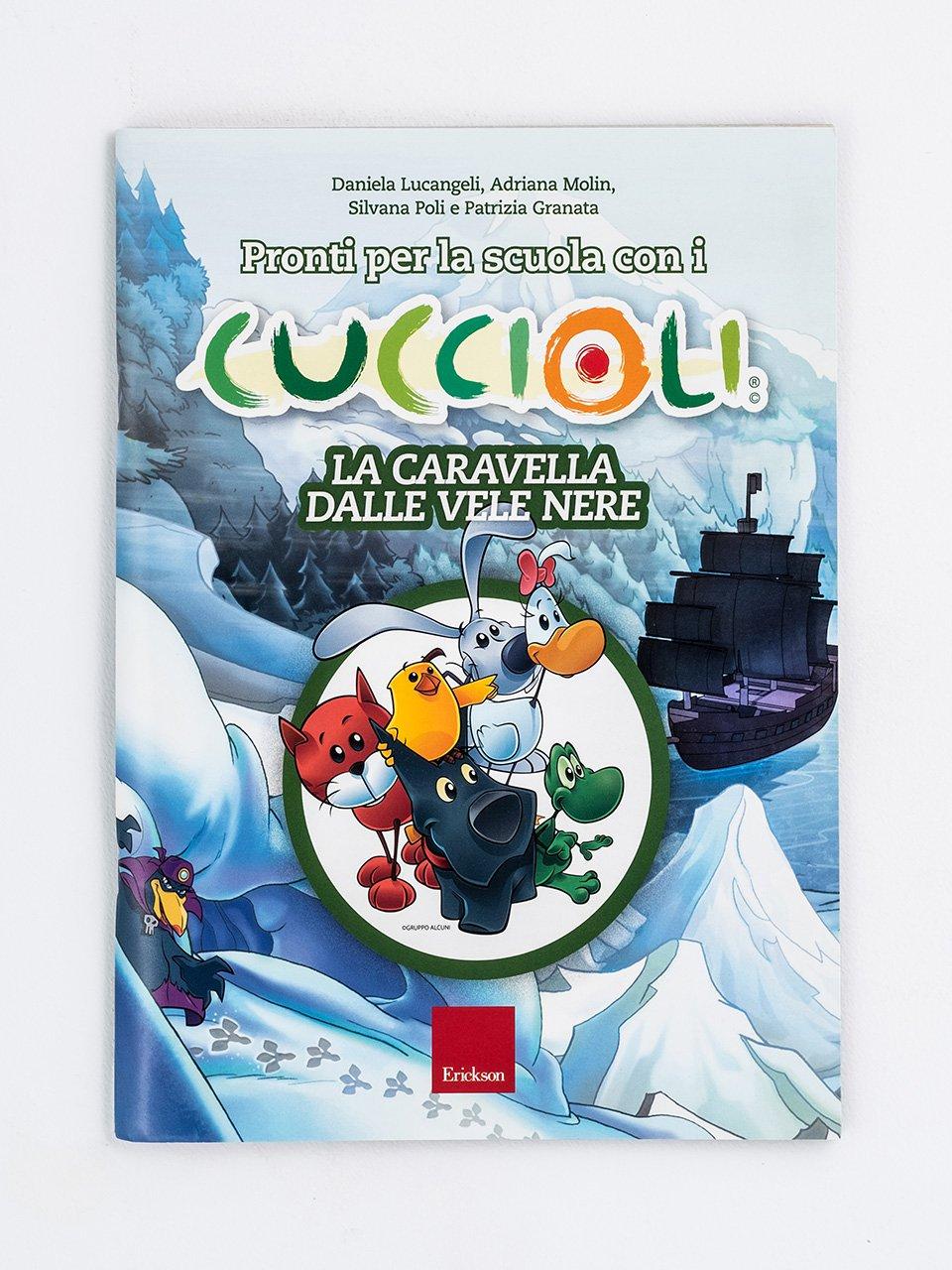 Pronti per la scuola con i CUCCIOLI - La caravella dalle vele nere - Adriana Molin - Erickson