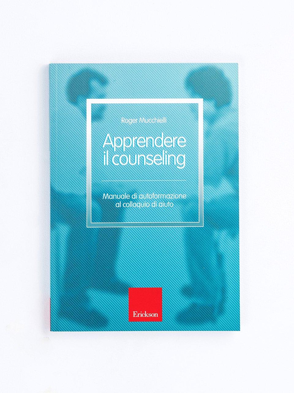 Apprendere il counseling - Attivare e facilitare i gruppi di auto/mutuo aiuto - Libri - Erickson