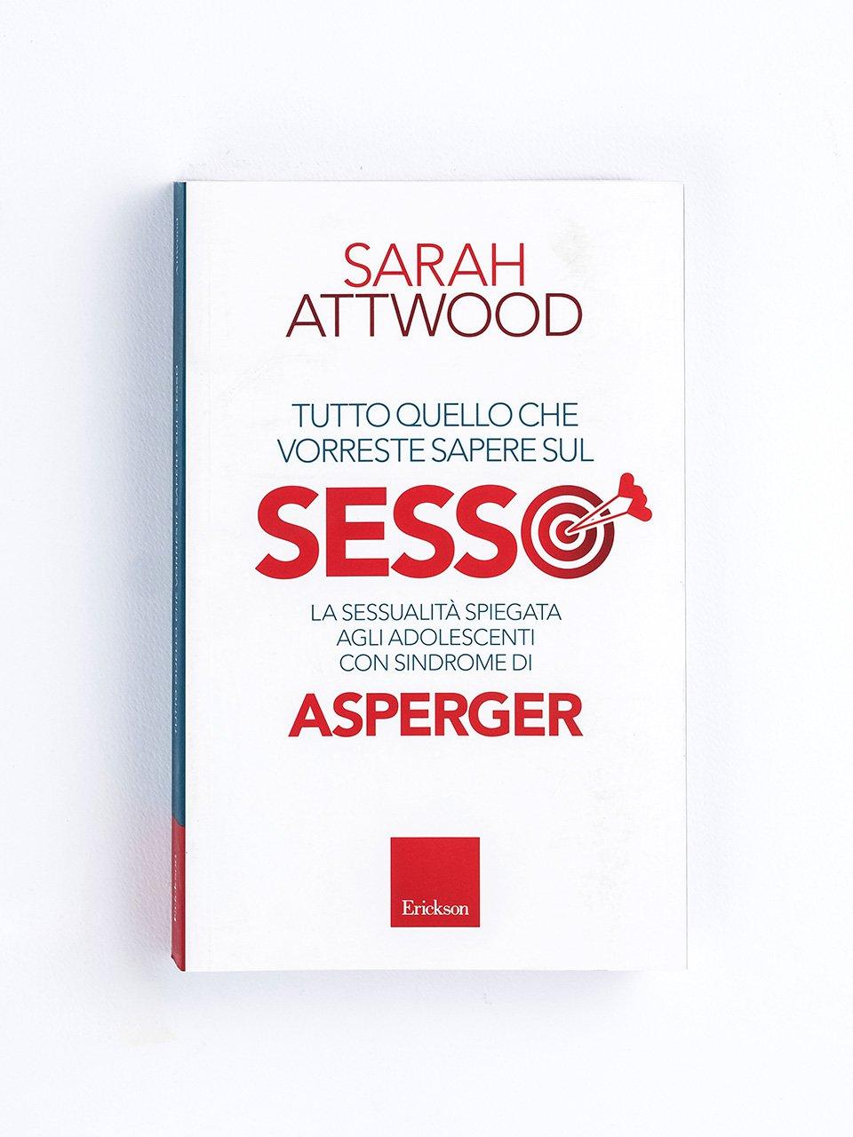 Tutto quello che vorreste sapere sul SESSO - Come parlare di sessualità con il proprio figlio Asperger - Erickson