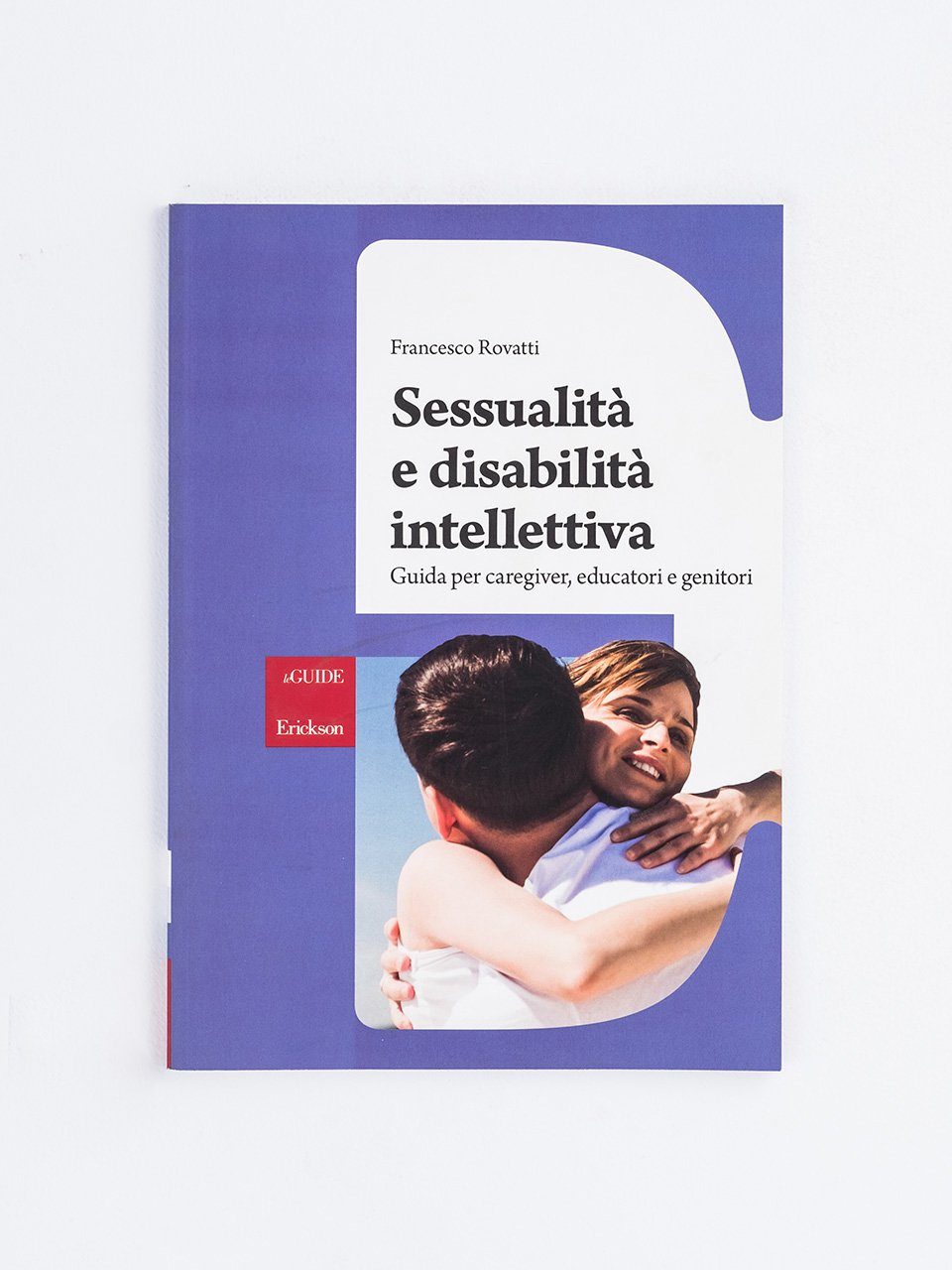 Sessualità e disabilità intellettiva - Come parlare di sessualità con il proprio figlio Asperger - Erickson