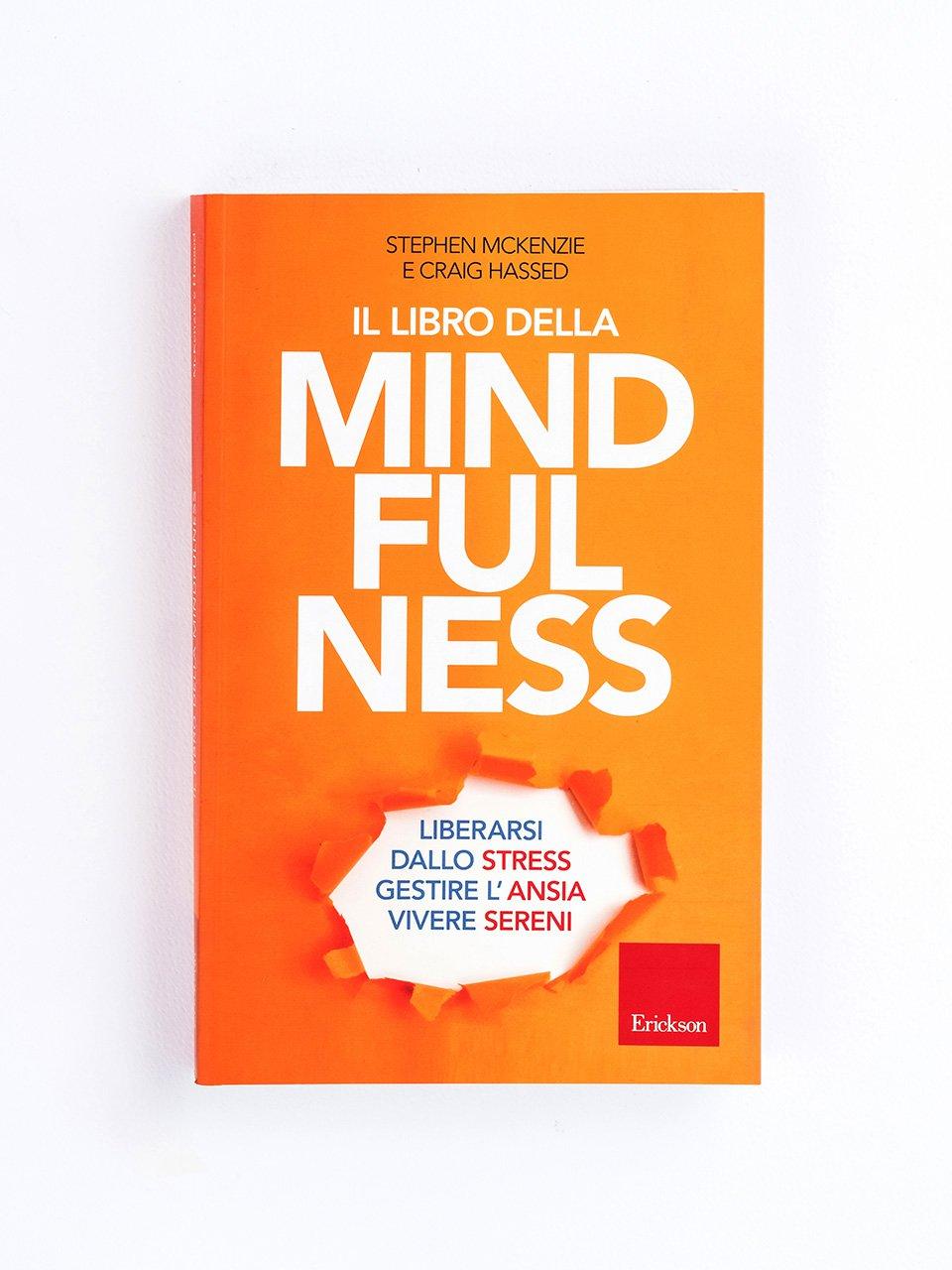 Il libro della mindfulness - 7 regole per cambiare ed essere più felici - Erickson