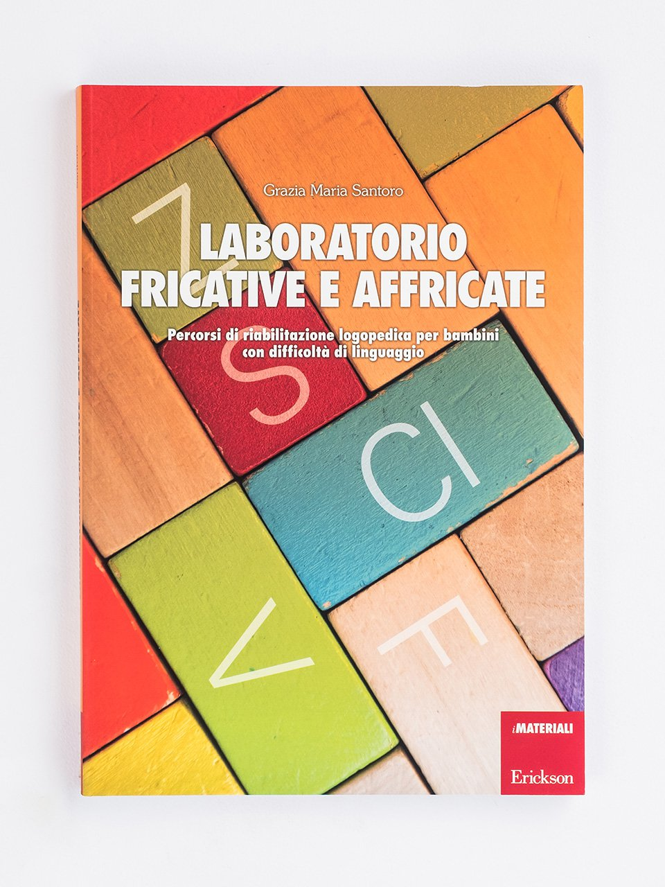 Laboratorio fricative e affricate - Le coppie minime - Volume 2 - Libri - App e software - Erickson