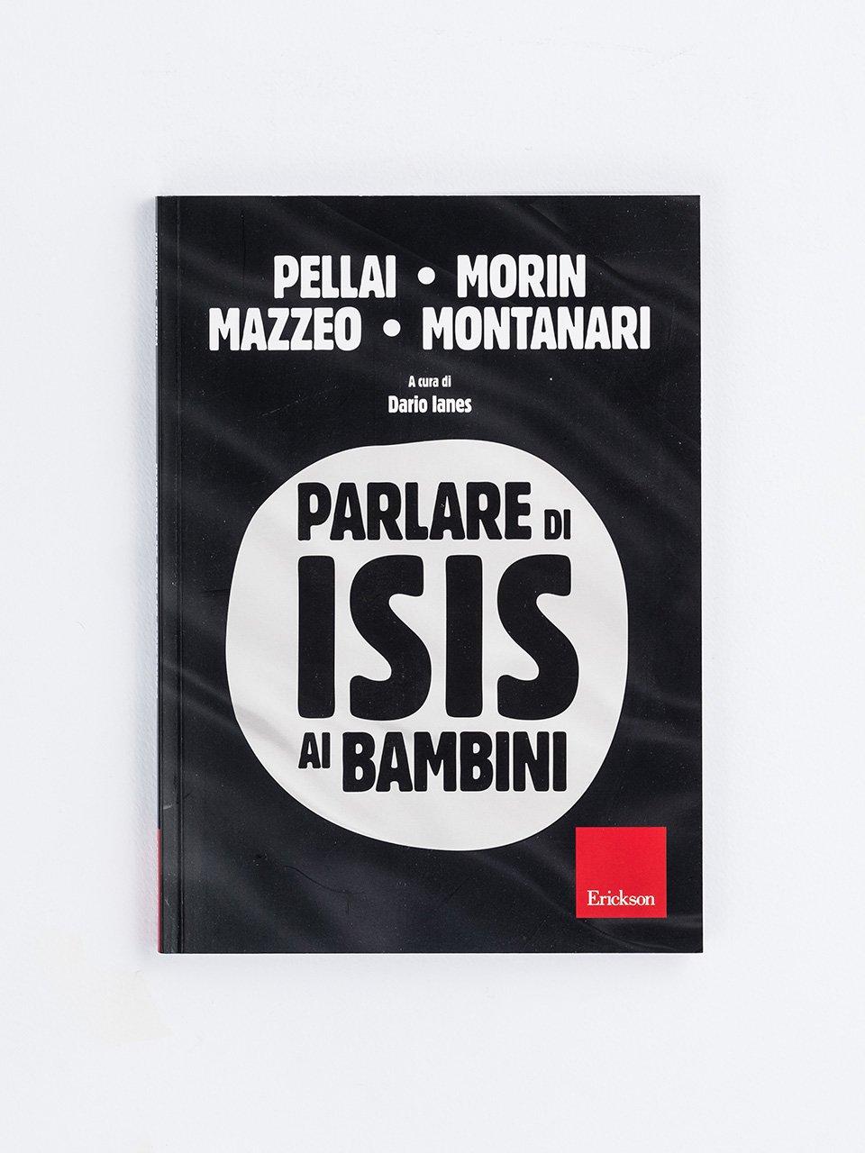 Parlare di ISIS ai bambini - Alberto Pellai - Erickson