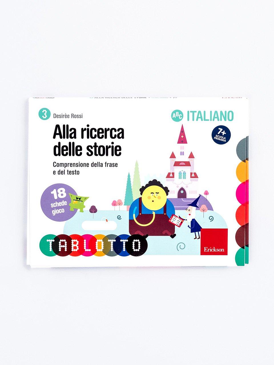 Schede per Tablotto (6-8 anni) - Alla ricerca delle storie - Tablotto (6-8 anni) - Giochi - Erickson