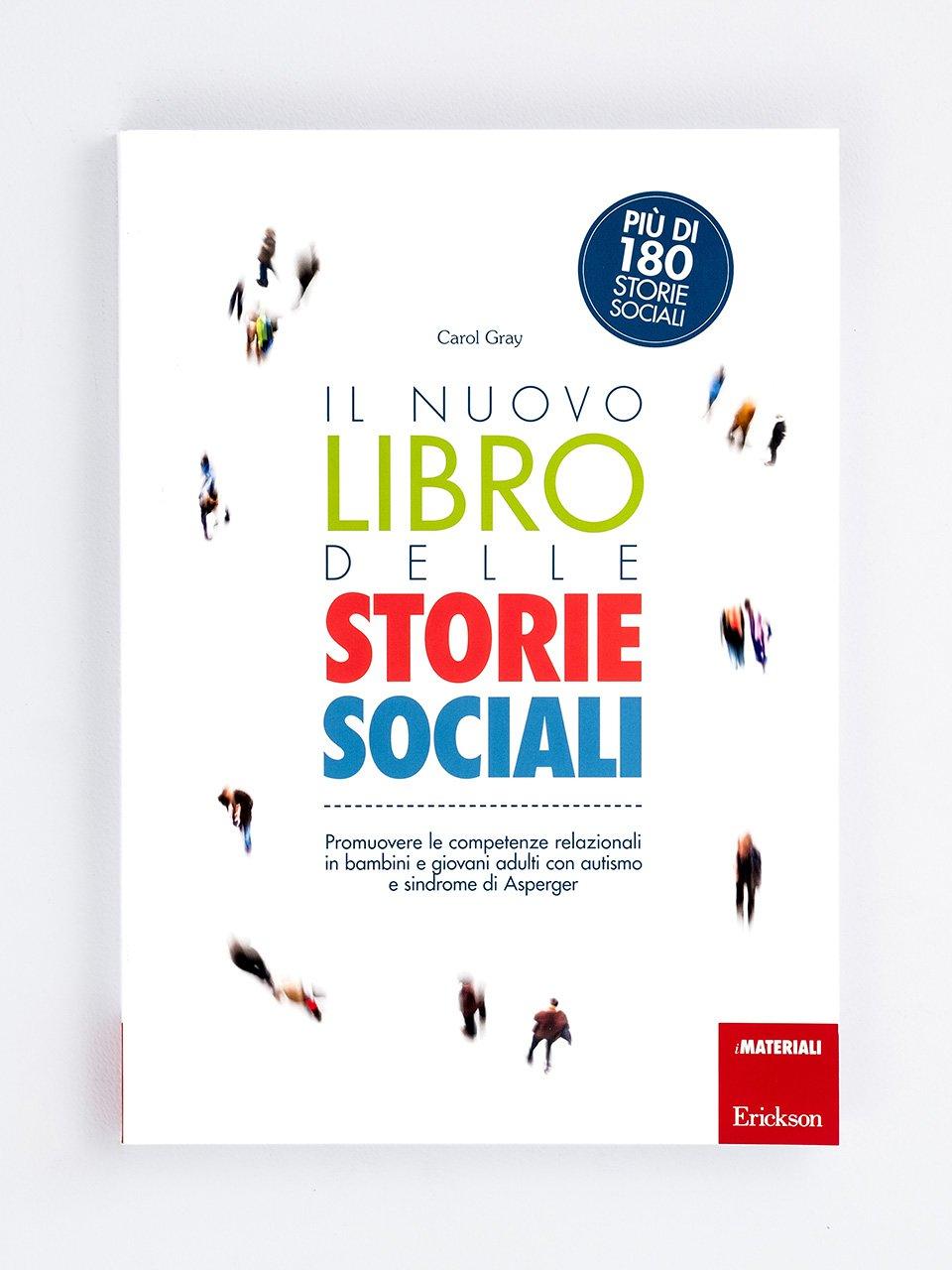 Il nuovo libro delle Storie Sociali - L'utilizzo di storie sociali nell'autismo - Erickson