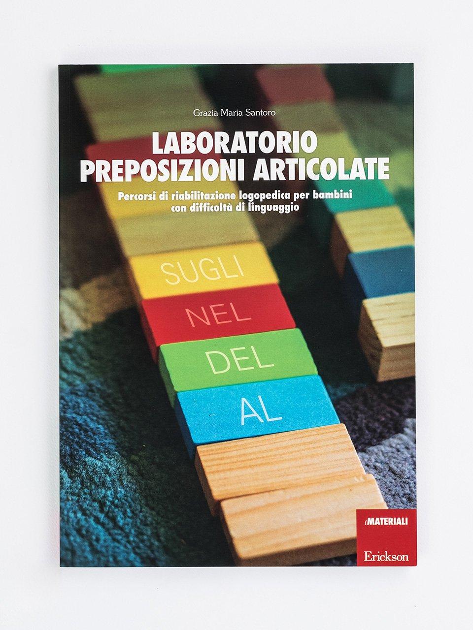 Laboratorio preposizioni articolate - Competenze in azione! - Classe quarta - Area lingu - Libri - Erickson