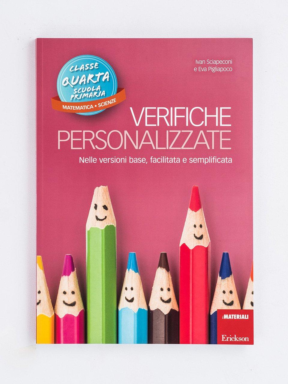 Verifiche personalizzate - Classe quarta: Matematica, scienze - La valutazione inclusiva - Formazione - Erickson