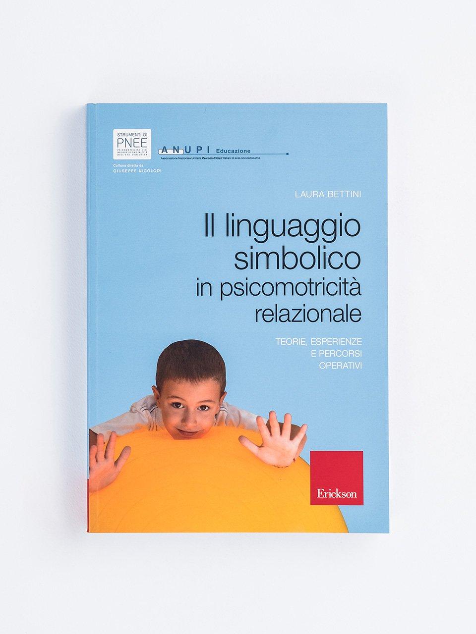 Il linguaggio simbolico in psicomotricità relazion - Libri - Erickson