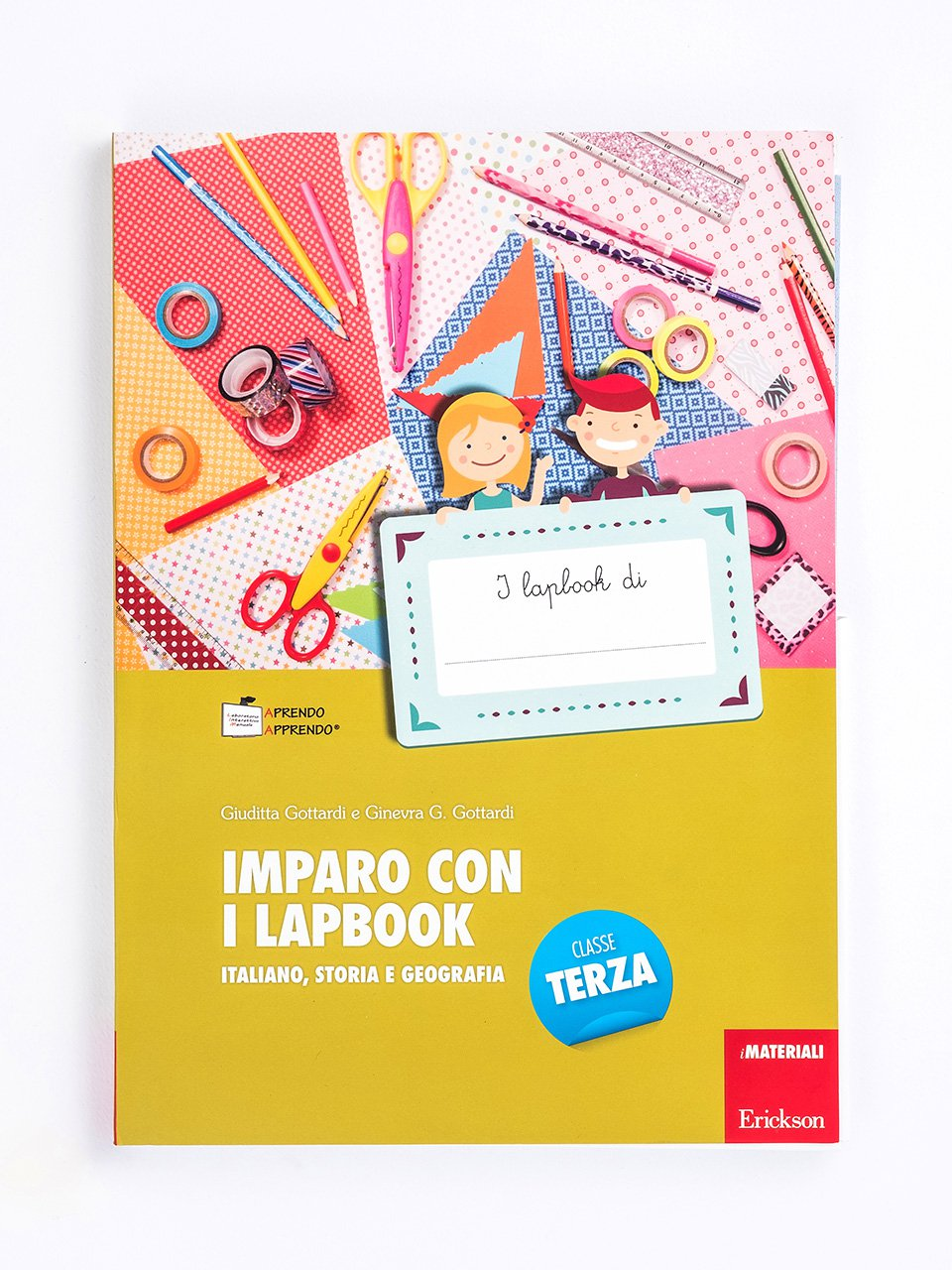 Imparo con i lapbook - Italiano, storia e geografia - Classe terza - Come imparare e studiare meglio con i lapbook - Erickson