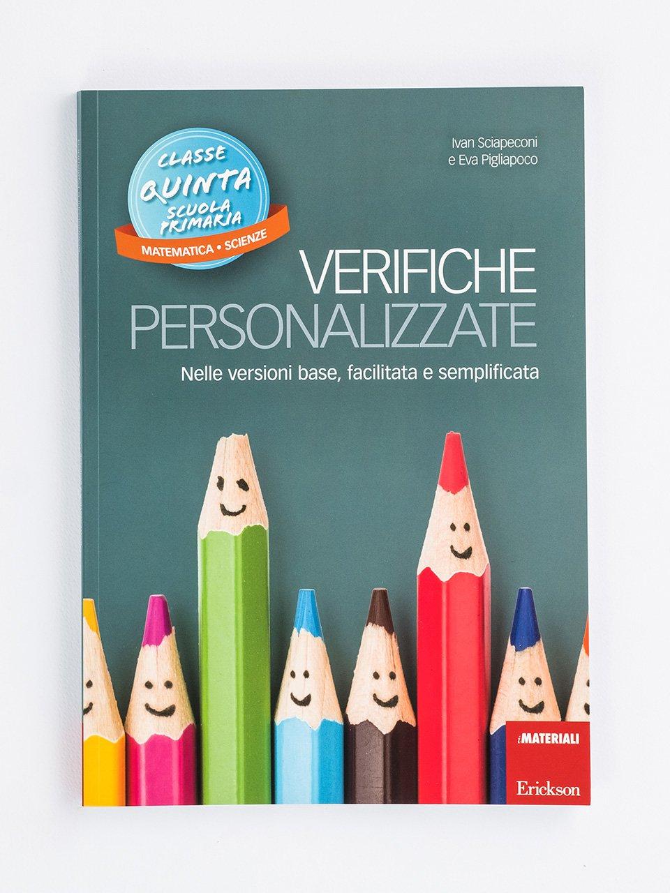 Verifiche personalizzate - Classe quinta: Matematica, scienze - La valutazione inclusiva - Formazione - Erickson