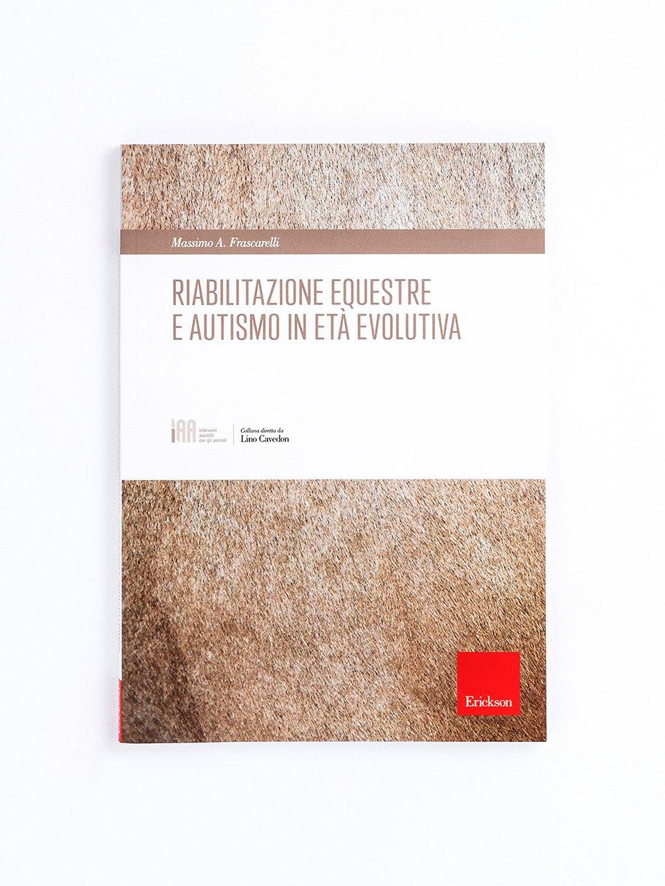 Riabilitazione equestre e autismo in età evolutiva - Pluridisabilità e vita scolastica - Libri - Erickson