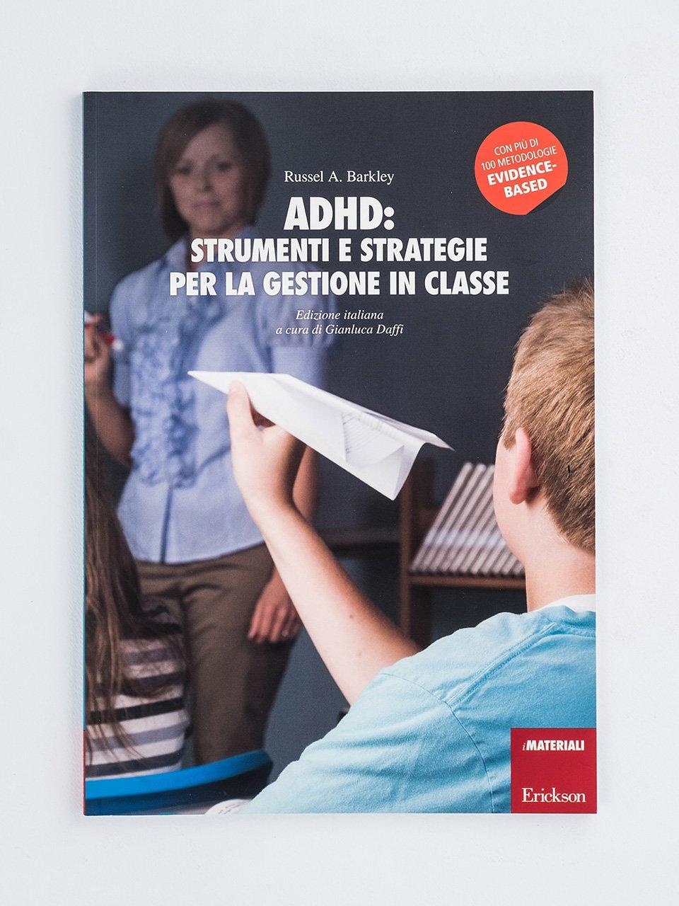 ADHD: strumenti e strategie per la gestione in classe - Disturbi dell'attenzione e iperattività - Libri - Erickson