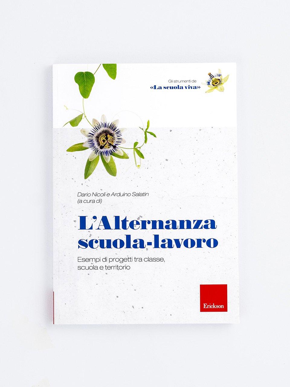 L'Alternanza scuola-lavoro - Il Servizio Civile tra valori civici e competenze  - Libri - Erickson