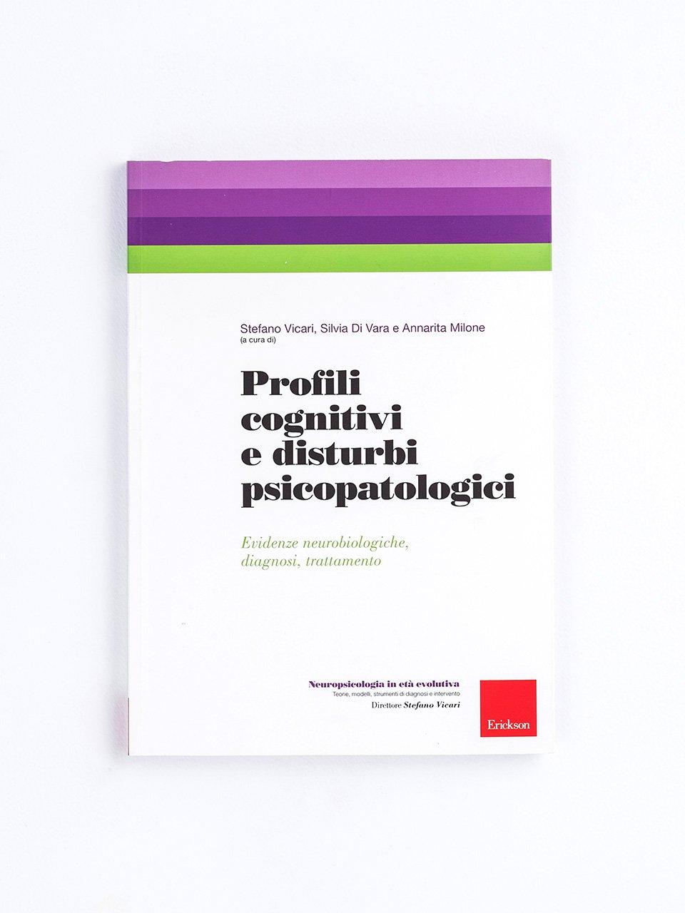 Profili cognitivi e disturbi psicopatologici - Intervento psicoeducativo integrato in psichiatria - Libri - Erickson