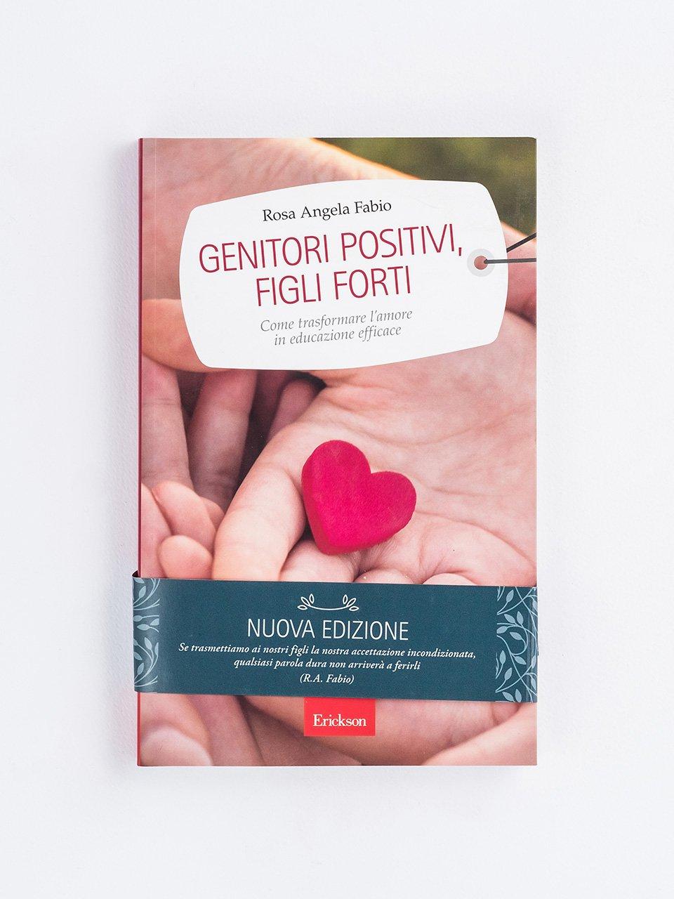 Genitori positivi, figli forti - Libera il genio di tuo figlio! - Libri - Erickson