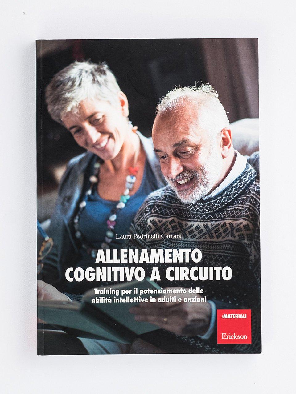 Allenamento cognitivo a circuito - La riabilitazione nella demenza grave - Libri - Erickson