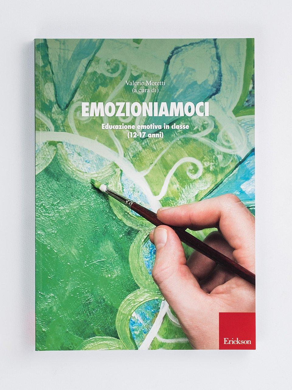 Emozioniamoci - La regolazione delle emozioni in psicoterapia - Libri - Erickson