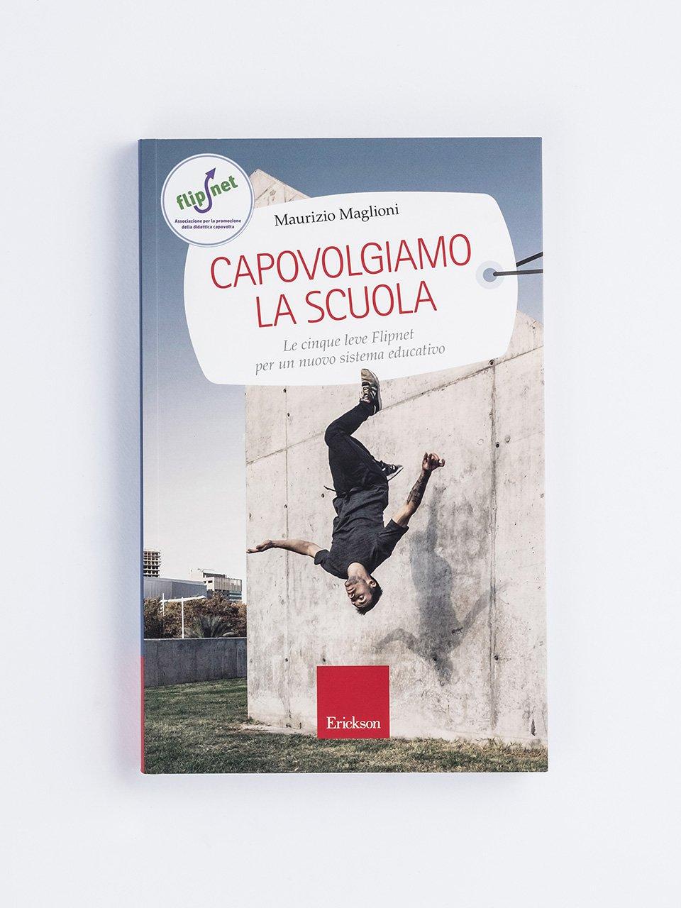 Capovolgiamo la scuola - Didattica capovolta: italiano, storia e geografia - Libri - Erickson