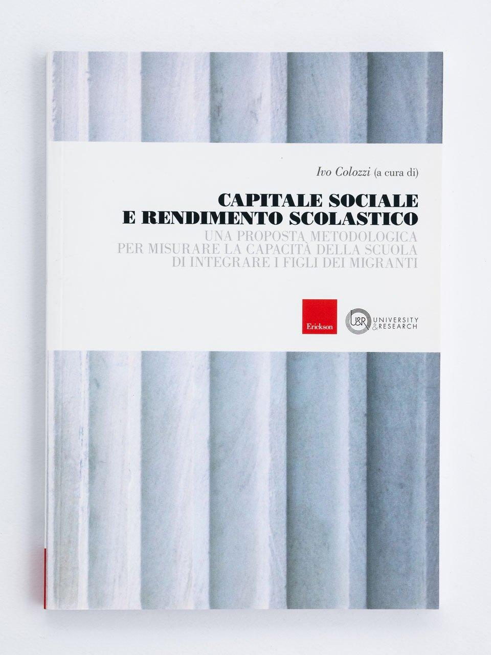 Capitale sociale e rendimento scolastico - Scuola creativa - Libri - Erickson