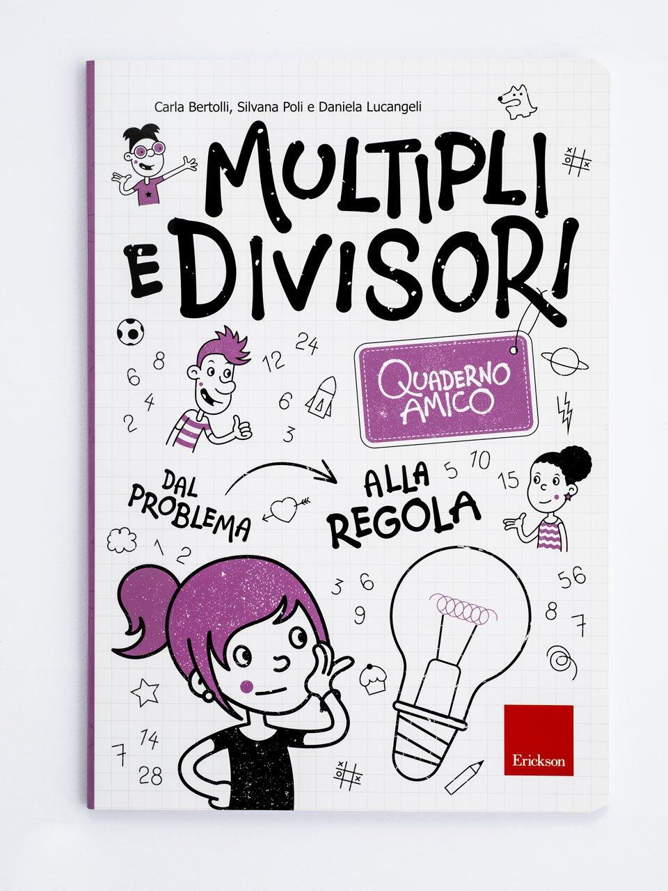 Quaderno amico - Multipli e divisori - Daniela Lucangeli - Erickson