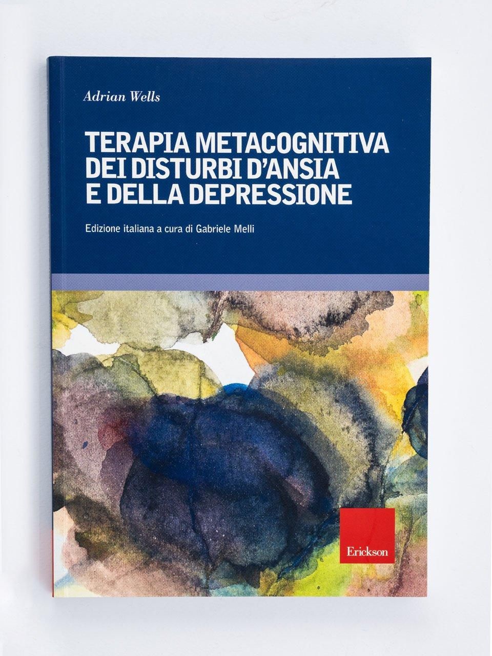 Terapia metacognitiva dei disturbi d'ansia e della depressione - Superare la depressione - Libri - Erickson