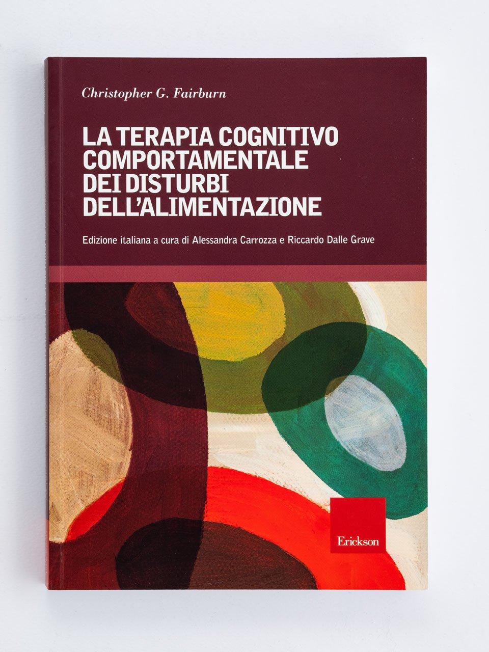 La terapia cognitivo-comportamentale dei disturbi dell'alimentazione - Manuale di psicoeducazione per disturbi dell'alime - Libri - Erickson
