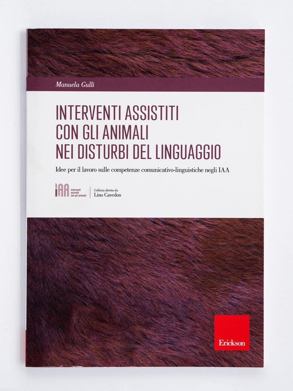 Gli interventi assistiti con gli animali nei disturbi del linguaggio - Il linguaggio simbolico in psicomotricità relazion - Libri - Erickson