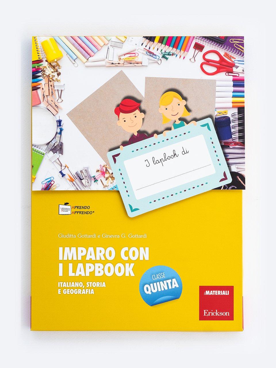 Imparo con i lapbook - Italiano, storia e geografia - Classe quinta - Come imparare e studiare meglio con i lapbook - Erickson