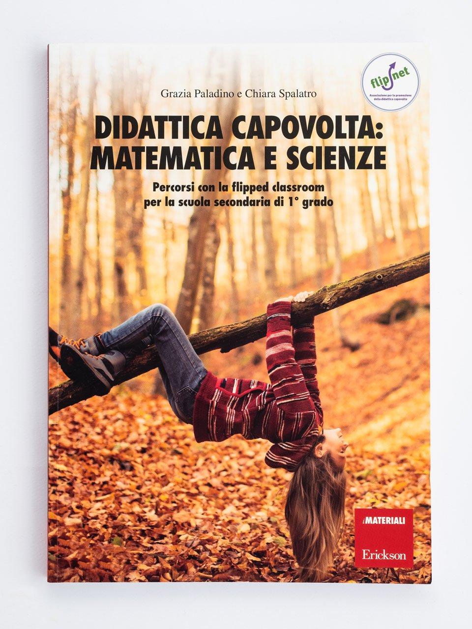 Didattica capovolta: Matematica e scienze - 99 idee per fare esercizi in classe - Libri - Erickson