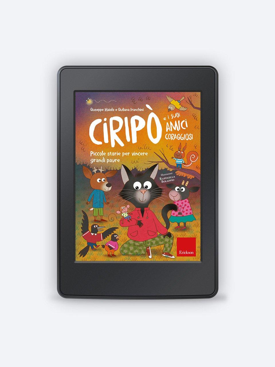 Ciripò e i suoi amici coraggiosi - Raccontare storie aiuta i bambini - Libri - Erickson