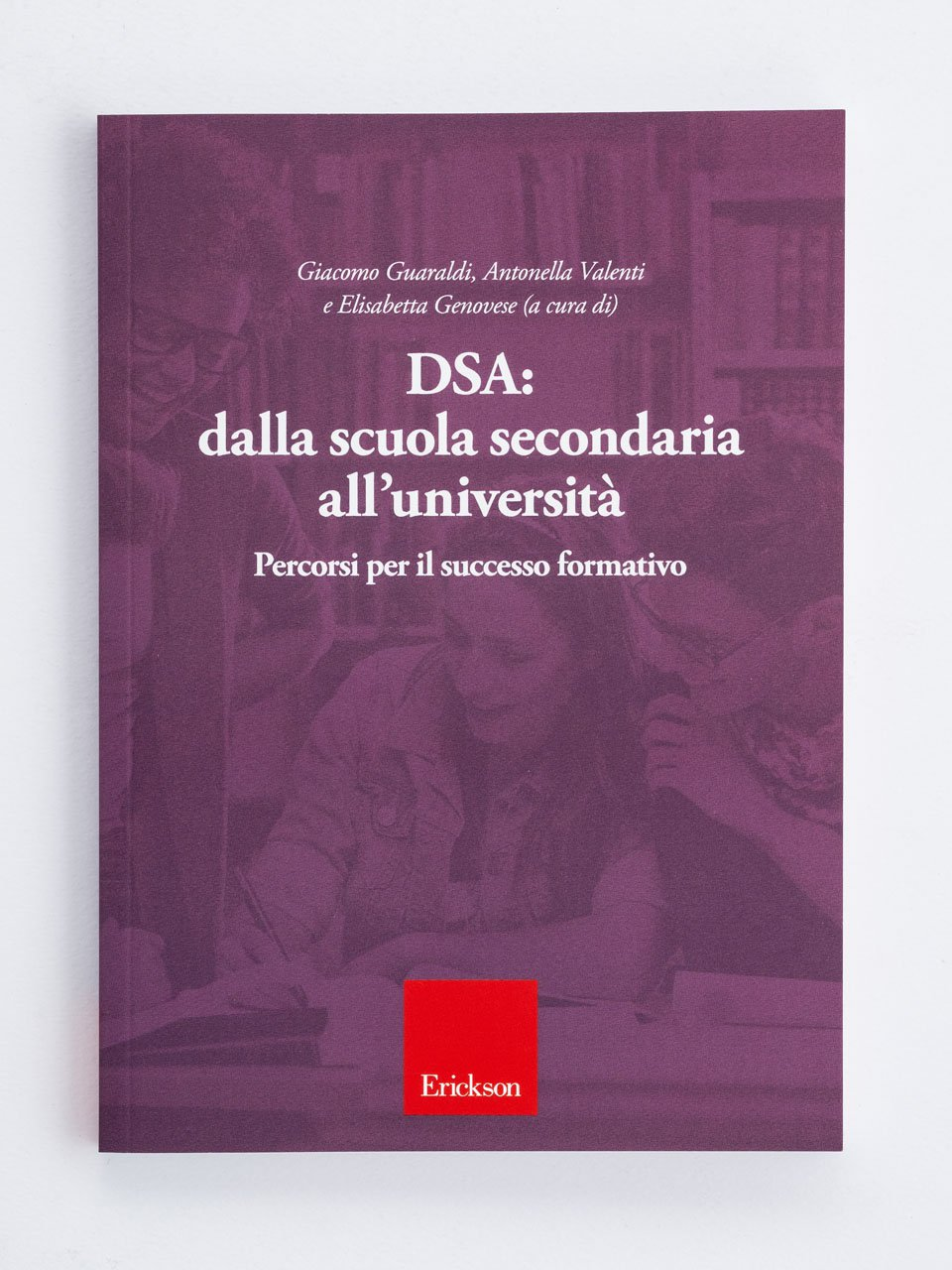 DSA: dalla scuola secondaria all'università - Lessico e ortografia - Volume 1 - Libri - App e software - Erickson