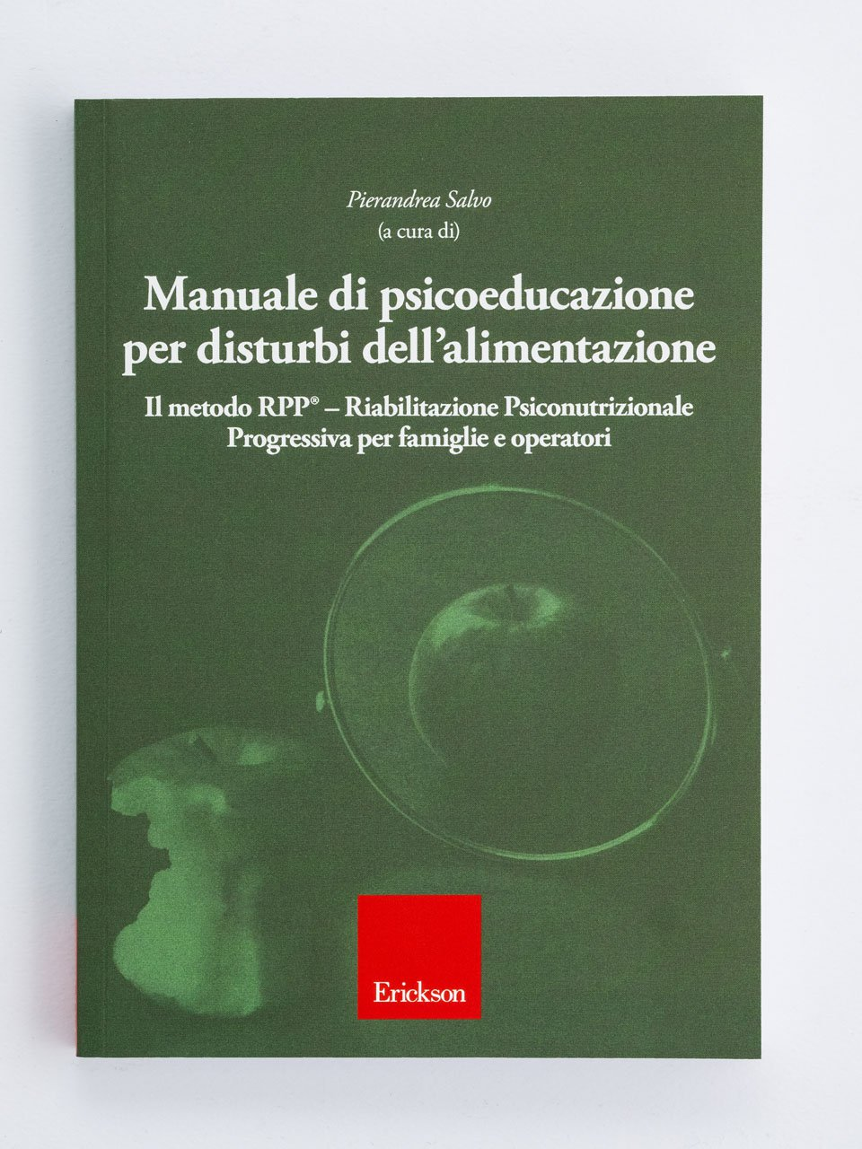 Manuale di psicoeducazione per disturbi dell'alimentazione - Tutti a tavola... - Libri - Erickson