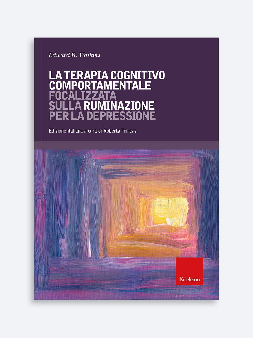 La terapia cognitivo comportamentale focalizzata sulla ruminazione per la depressione - Superare la depressione - Libri - Erickson