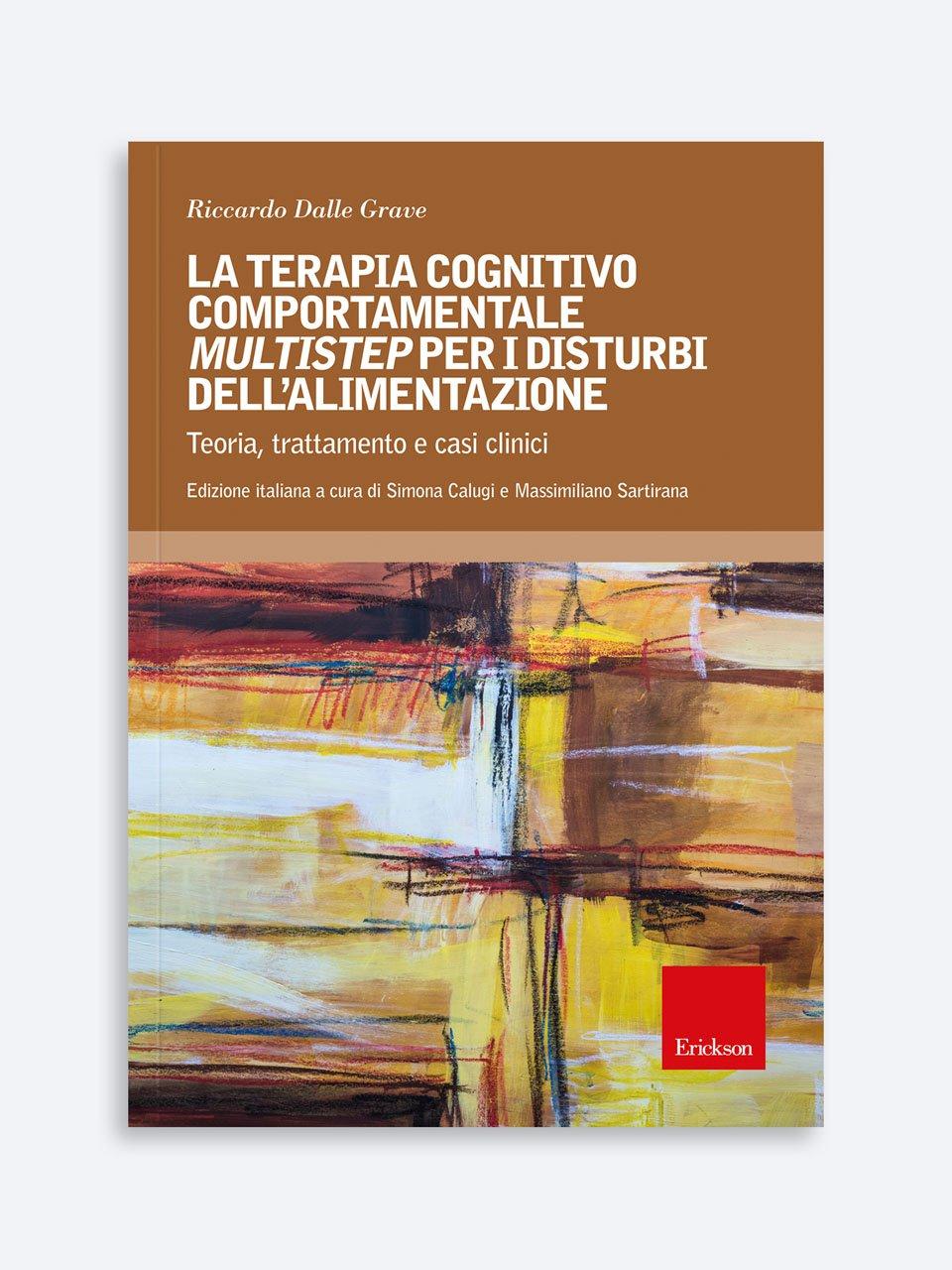 La terapia cognitivo-comportamentale multistep per i disturbi dell'alimentazione - Manuale di psicoeducazione per disturbi dell'alime - Libri - Erickson