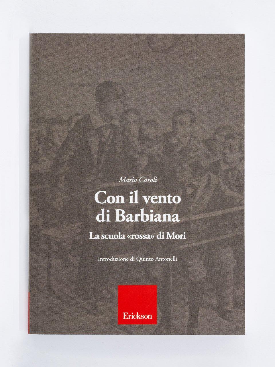 Con il vento di Barbiana - Conversazioni sull'educazione - Libri - Erickson