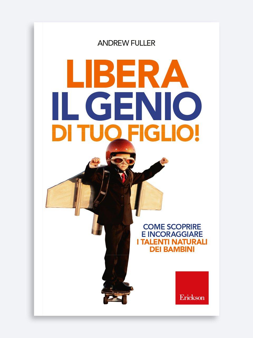 Libera il genio di tuo figlio! - Libri - Erickson