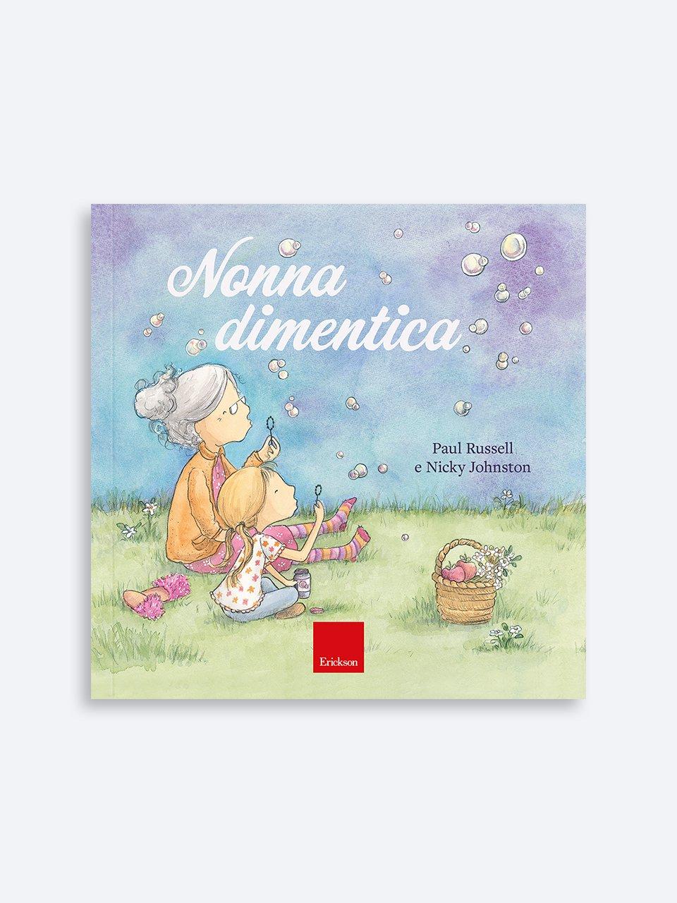 Nonna dimentica - Raccontare storie aiuta i bambini - Libri - Erickson