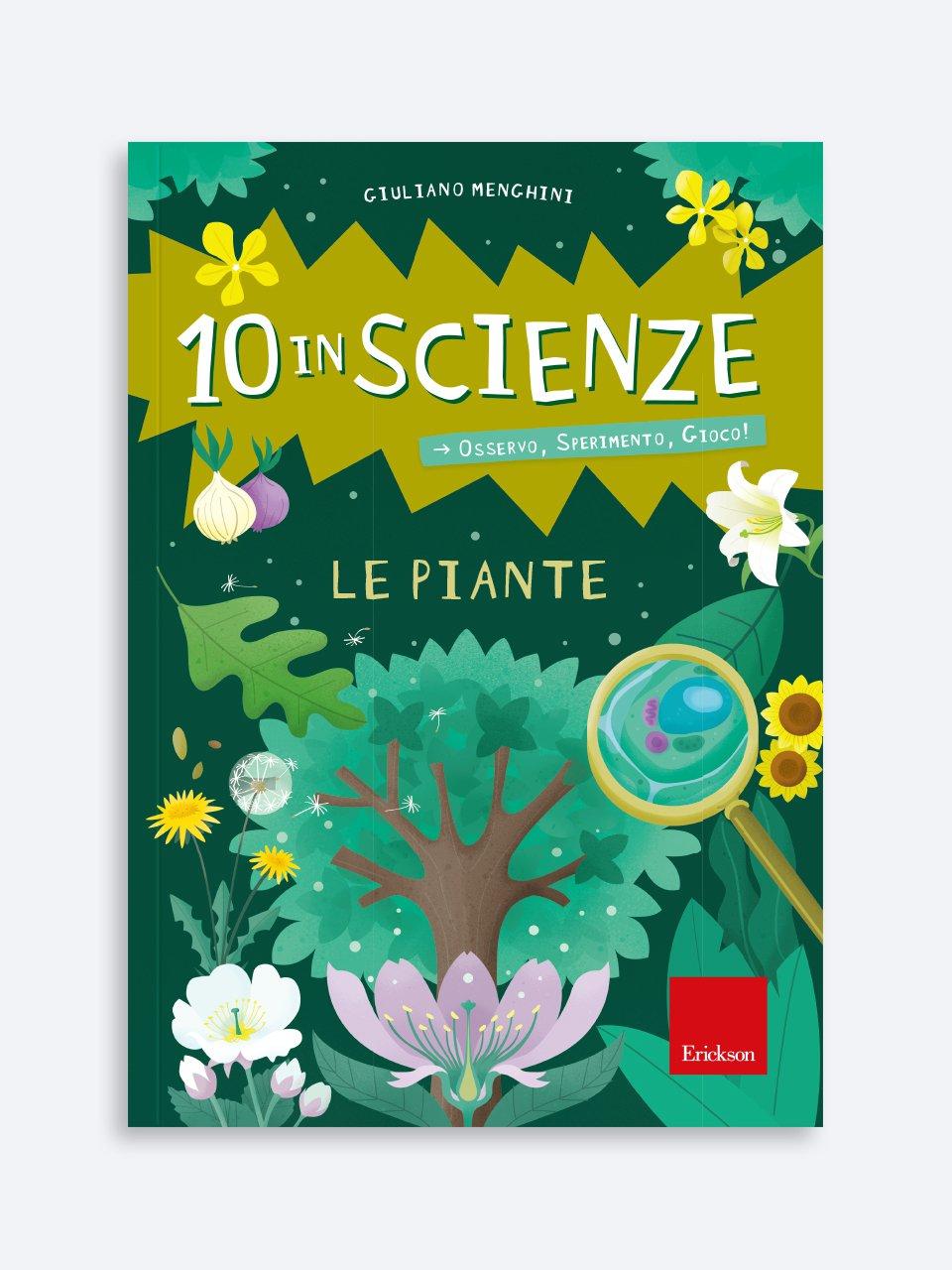 10 in scienze - Le piante - Scuola primaria - Erickson