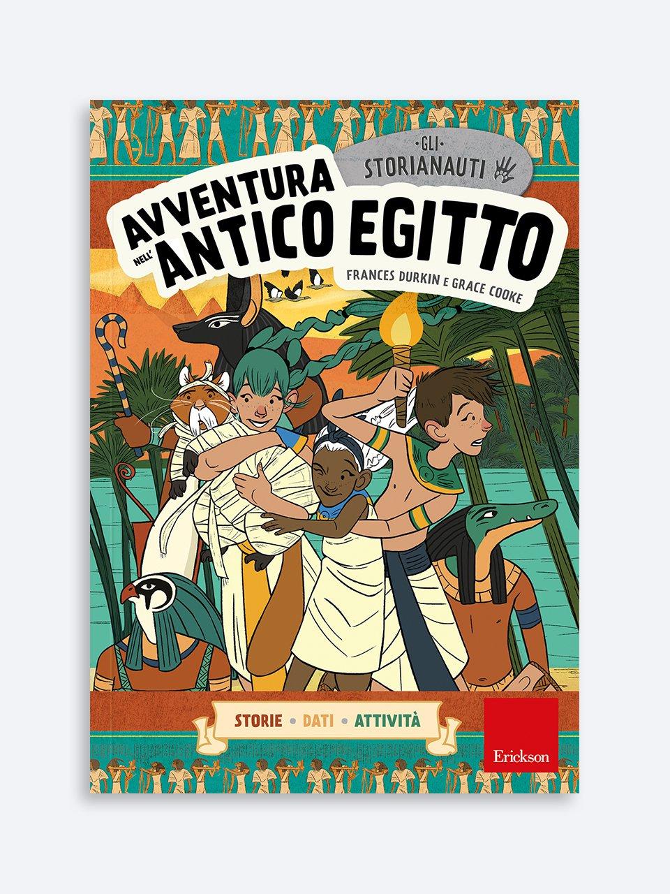 Gli STORIANAUTI - Avventura nell'antico Egitto - Narrativa per Ragazzi e Bambini - Erickson