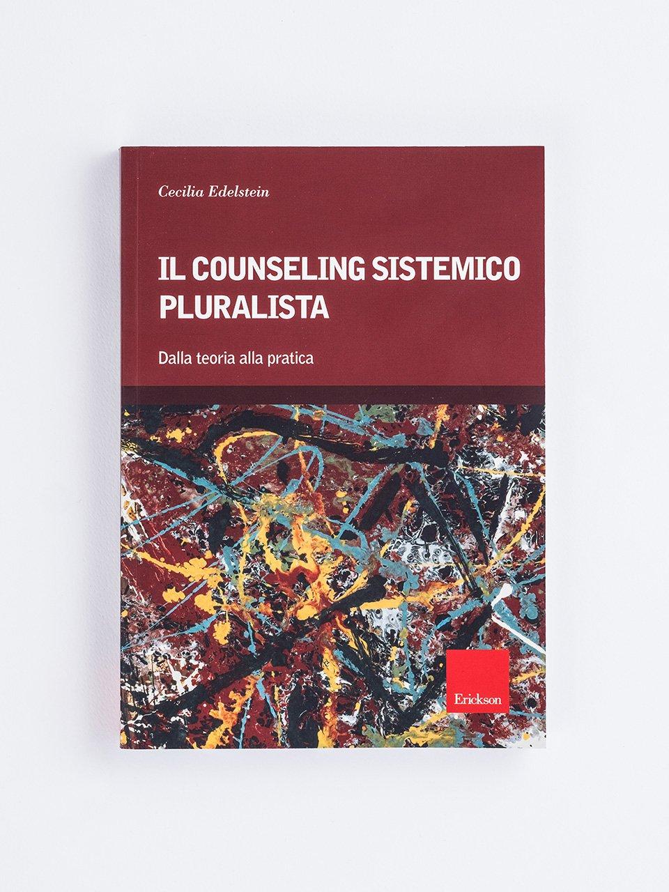 Il counseling sistemico pluralista - Libri e eBook di Saggistica: novità e classici - Erickson