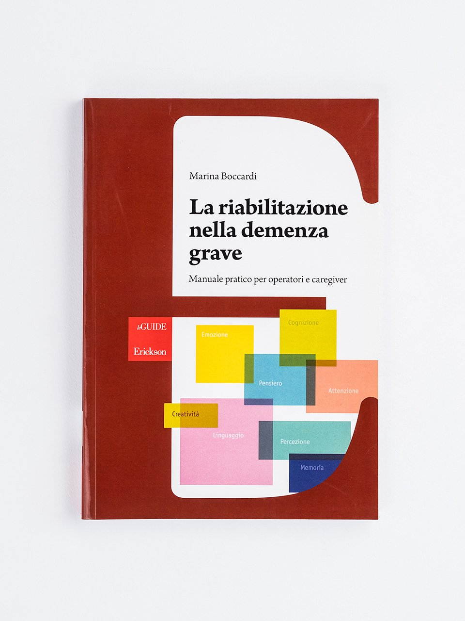 La riabilitazione nella demenza grave - Una badante in famiglia - Libri - Erickson