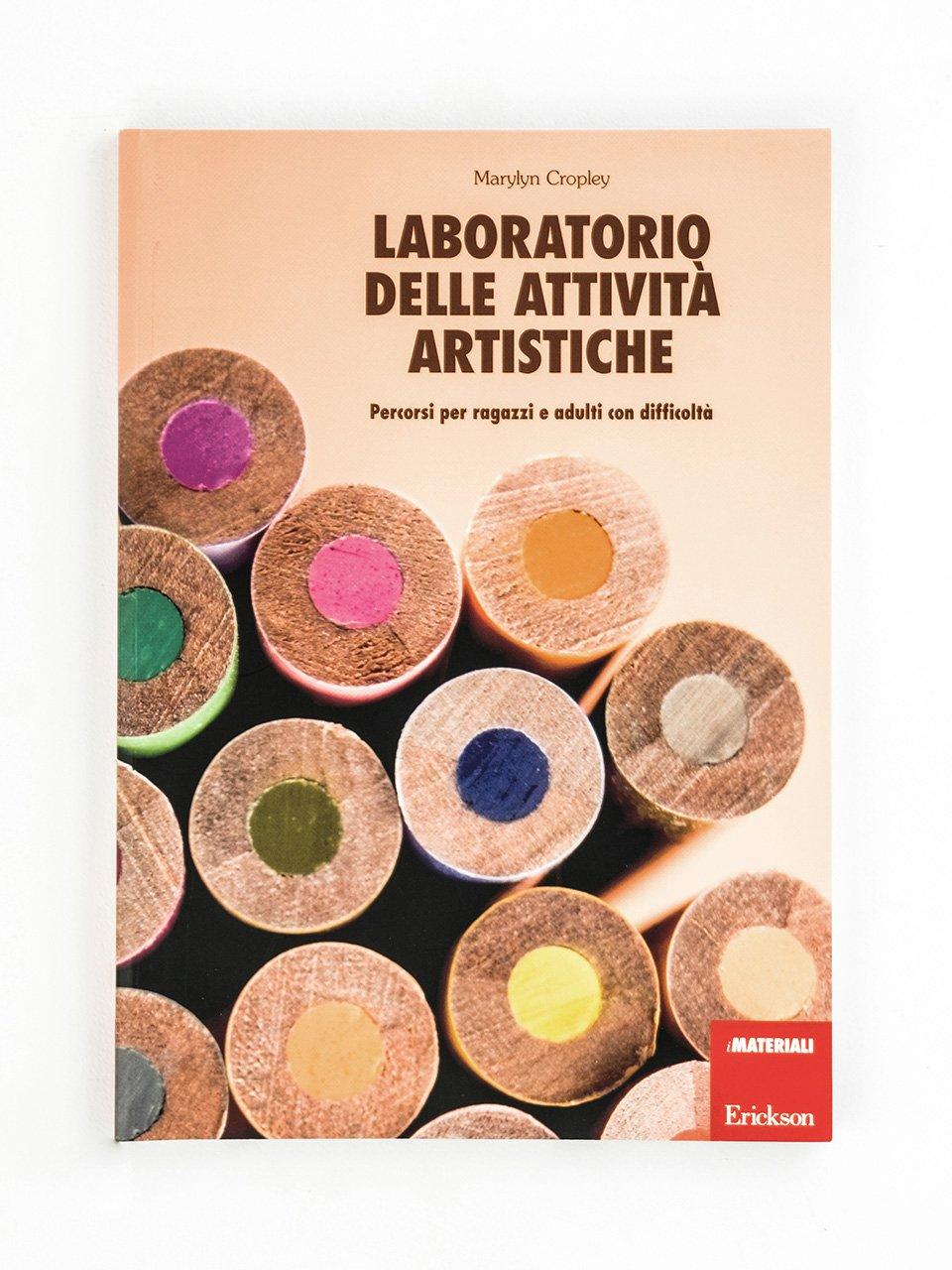 Laboratorio delle attività artistiche - Laboratori di creatività per l'autismo - Libri - Erickson