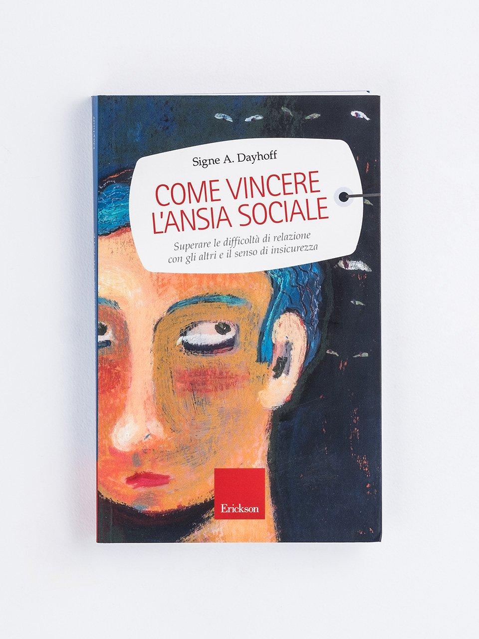 Come vincere l'ansia sociale - Libri - Erickson