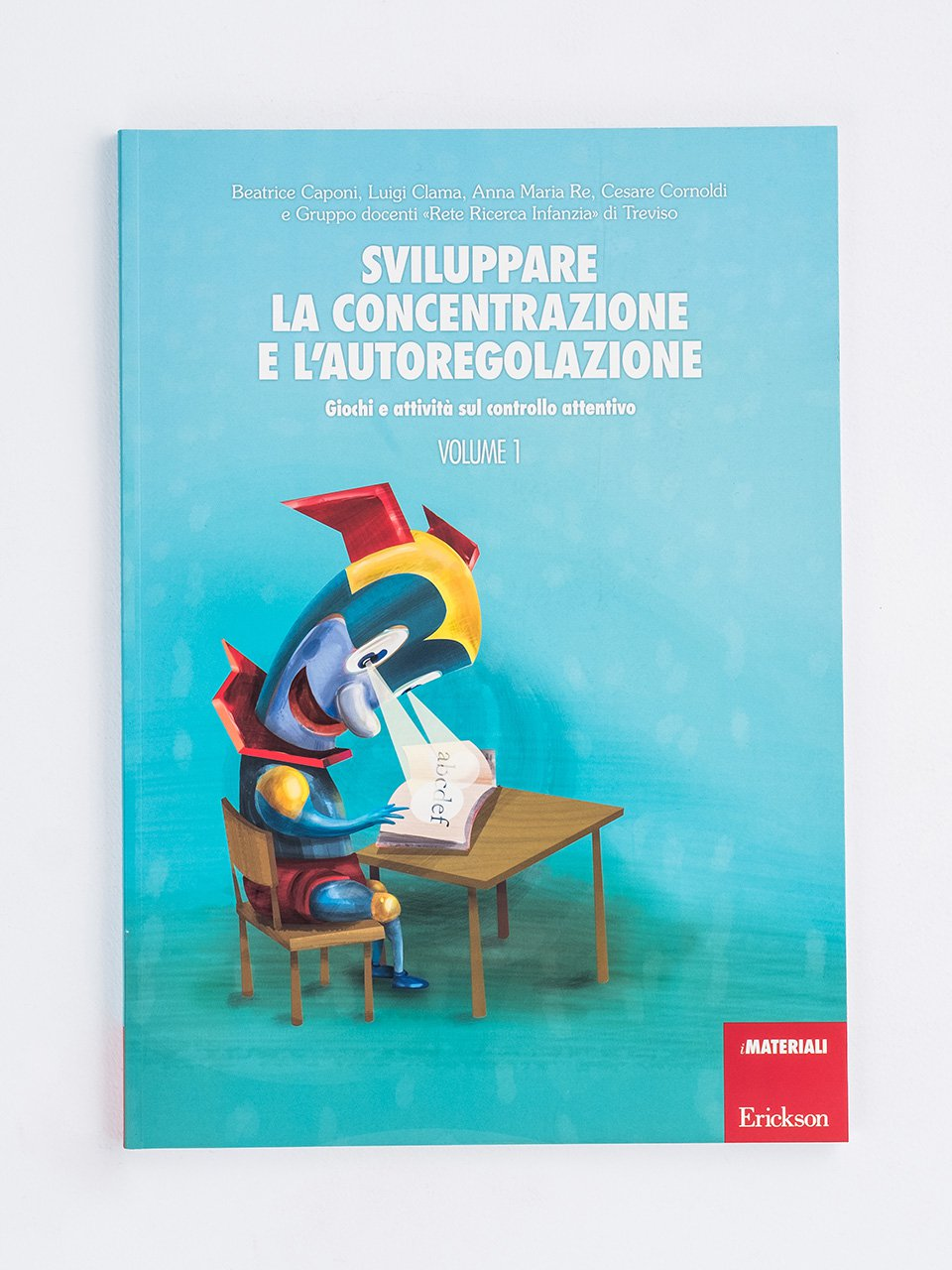 Sviluppare la concentrazione e l'autoregolazione - Volume 1 - Sviluppare la concentrazione e l'autoregolazione - - Libri - Erickson