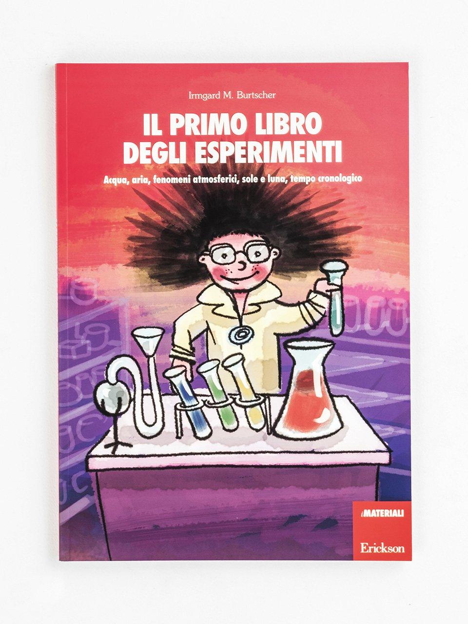 Il primo libro degli esperimenti - didattica laboratoriale - Erickson