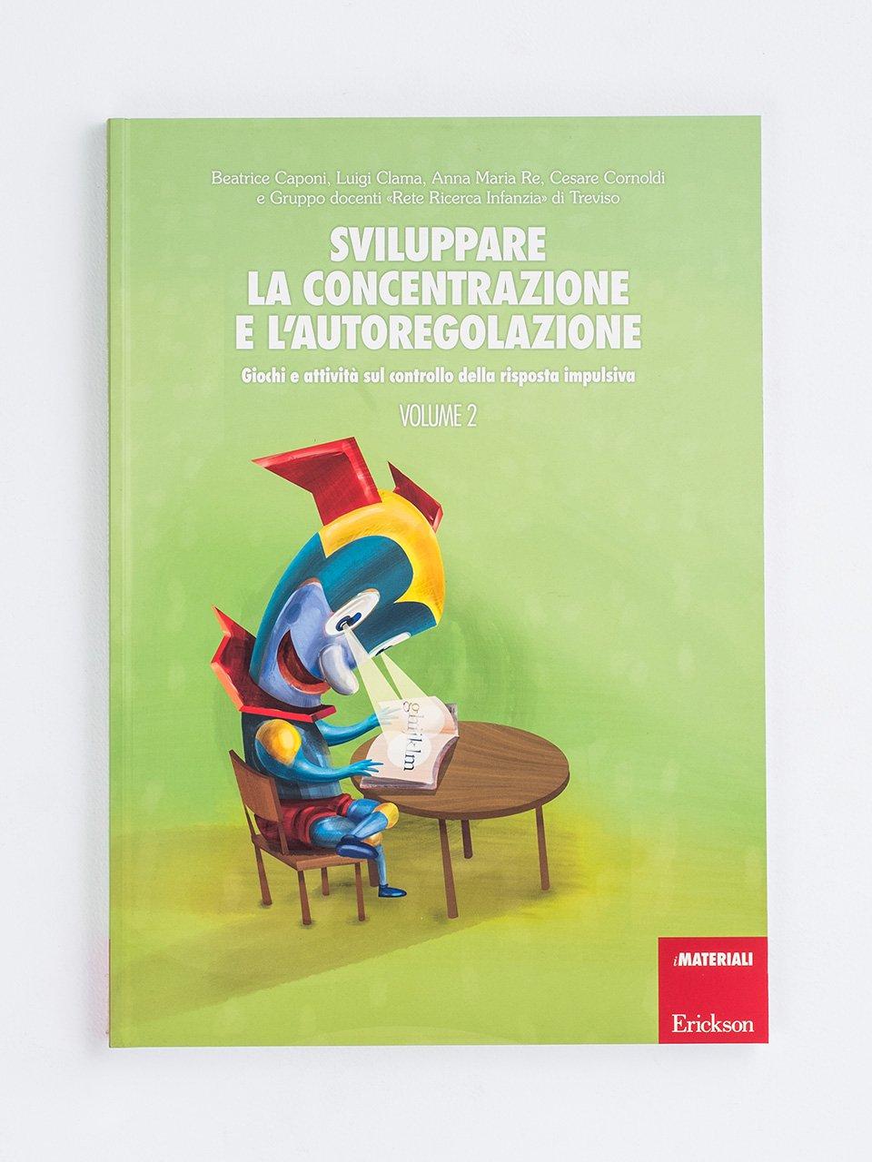 Sviluppare la concentrazione e l'autoregolazione - Volume 2 - Un'offerta completa di libri e corsi di formazione sul Disturbo da Deficit di Attenzione e Iperattività nei bambini. Scopri sul sito