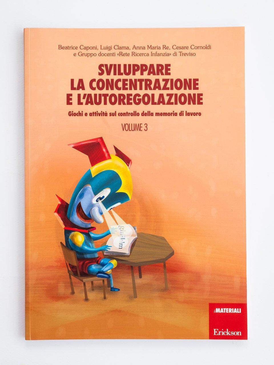 Sviluppare la concentrazione e l'autoregolazione - Volume 3 - Allenare la concentrazione - Volume 2 - Libri - App e software - Erickson