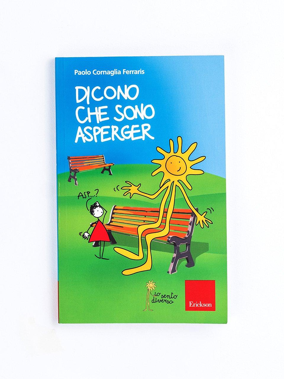 Dicono che sono Asperger - Vedere, pensare altre cose - Libri - Erickson