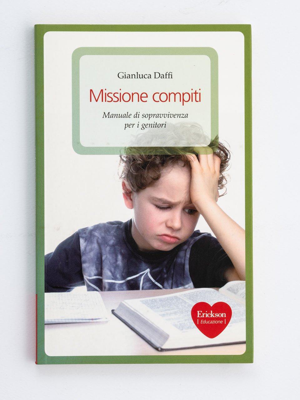 Missione compiti - Storie di straordinaria dislessia - Libri - Erickson